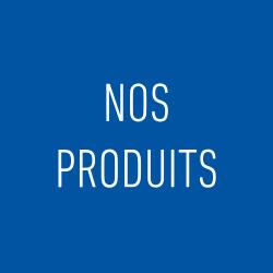 Découvrez nos produits et nos gammes