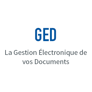 GED - La Gestion Électronique de vos Documents